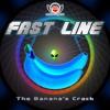 The Banana´s Crack - Fast Line ( Original Mix ) [[[ Free Download ]]]
