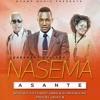 Nasema - Asante