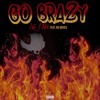 Go Brazy Ft. Joe Moses (Prod. By Jay G P Bangz)