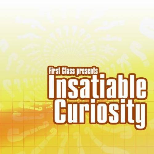 First Class - Insatiable Curiosity