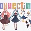 [Len, Miku, GUMI, Fukase, Yohio] Connecting 「VOCALOIDカバー」