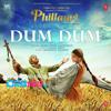 Dum Dum - Phillauri - Romy, Vivek Hariharan - ClickMaza.com