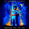 The Chainsmokers & Coldplay - Something Just Like This (eSQUIRE Bootleg Remix) CLICK BUY FOR FREE DL
