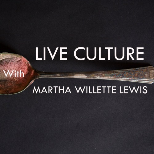 Live Culture Episode 24: History Lessons