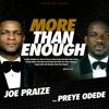 More Than Enough - Joe Praize Feat Preye Odede