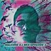 Maxime DJ Mix Episode 3 Mixcloud