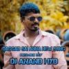 Dagga sai anna new song (Dance mix)- DJ Anand Hyd