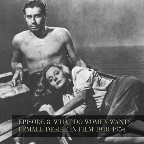 What Do Women Want?: Female Desire in Film 1918 - 1954 - Episode 8