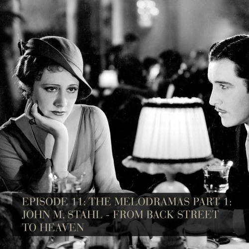 The Melodramas Part 1: John M. Stahl - From Back Street to Heaven - Episode 11