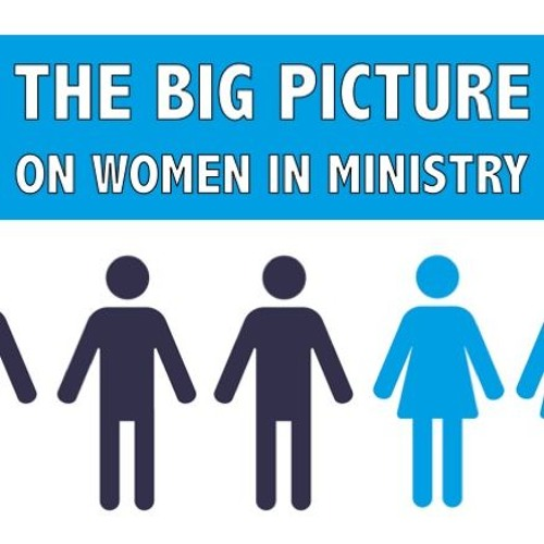The Big Picture on Women in Ministry