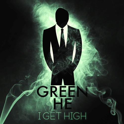 Green He - I Get High Sample