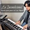 La Incondicional - Luis Miguel - Piano Covers