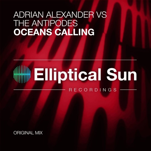 Adrian Alexander vs The Antipodes - Oceans Calling (Original Mix) OUT NOW