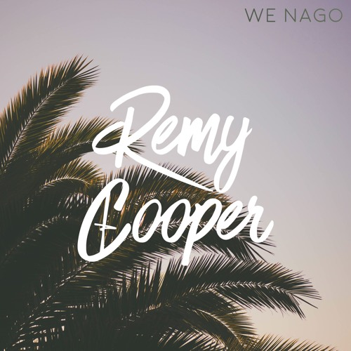 Remy Cooper - We Nago (Original Mix)