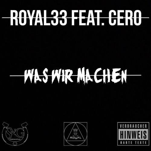 Royal33 ft. Cero - Was Wir Machen