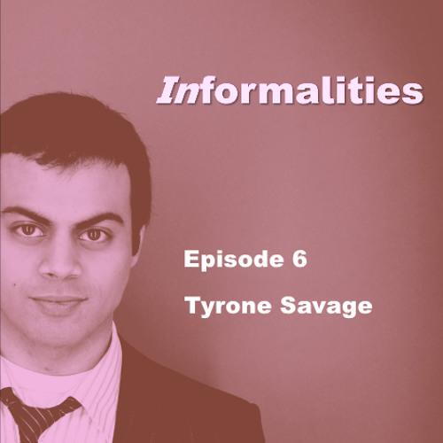 Episode 6 - Tyrone Savage