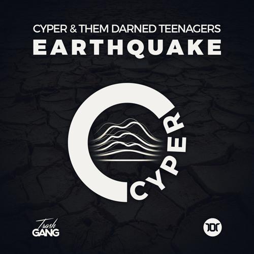 Cyper ft. Them Darned Teenagers - Earthquake