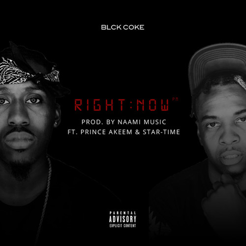 Right Now (Prod. By Naami Music) ft. Prince Akeem & Star-Time