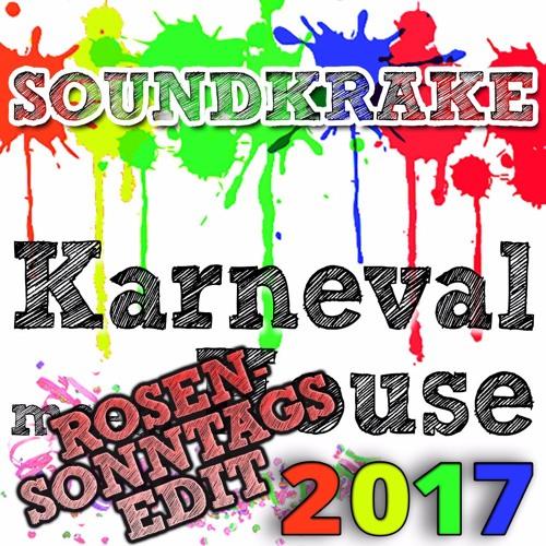 Karneval meets House 2017 [Rosensonntags Edit]