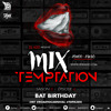 MiX TEMPTATION S08E04 - BAT BIRTHDAY - DJs TUG x AXX (07/02/2017)