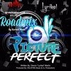 Lyrikal Picture Perfect Roadmix (Produced By Kerneil Wells Of Synthdicate Music )Download link