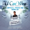 #UCANWINE2017 Official Promo Mix - Mixed By: @DeUnstoppableJR