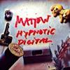 Hypnotic Digital (mattow schmutz mix)