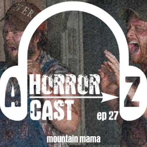 Ep. 27 - Tucker & Dale vs Evil - Mountain Momma