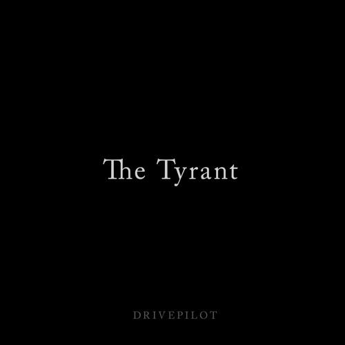 Drivepilot - The Tyrant