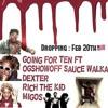 GOING FOR TEN REMIX : Famous Dex OGSHOWOFF Rich the kid Sauce walka Migos Prod.@LDUB_GMC(BASS BOOST)