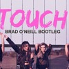 Little Mix - Touch (Brad O'Neill Bootleg)*CLICK BUY FOR FREE DOWNLOAD*