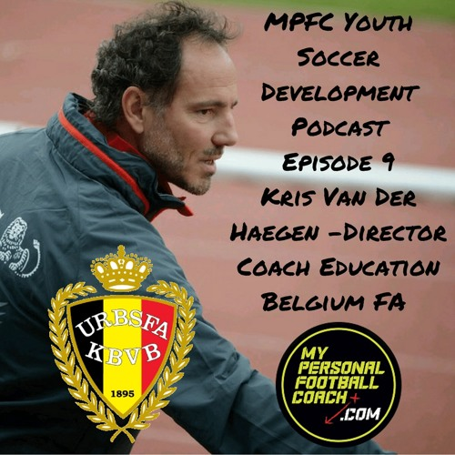 My Personal Football Coach Podcast Episode 9 Kris Van Der Haegen