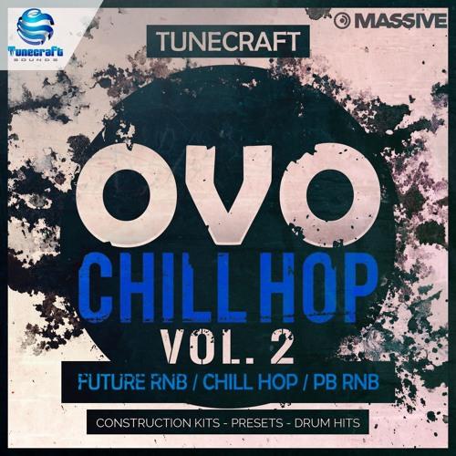 Tunecraft OVO Chill Hop Vol.2 / 10 construction kits + Massive presets, loops, midi files & more !