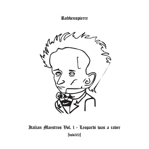 Robbenspierre - Italian Maestros Vol. I, Leopardi Was A Raver [DSK002ITM] - Preview