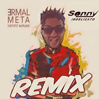 Ermal Meta - Vietato Morire (Sonny Indelicato Remix)