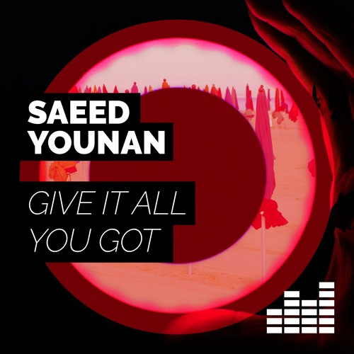 Saeed Younan - Give It All You Got [Static Music]