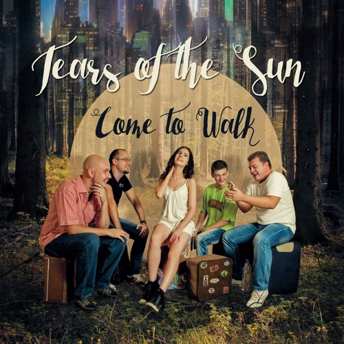 "Tears of the Sun - ""Come to Walk"" (2017)"