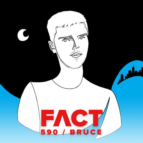 FACT mix 590 - Bruce (February '17)