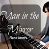 Man in the Mirror- Michael Jackson - Piano Covers - 2
