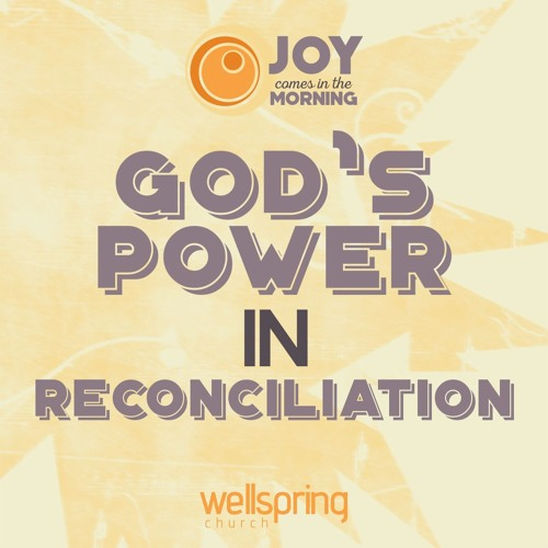 God's Power In Reconciliation   Pastor Steve Gibson February 26 2017