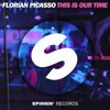 This Is Our Time - Florian Picasso (EDM REMIX)