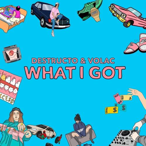 Destructo & VOLAC - What I Got