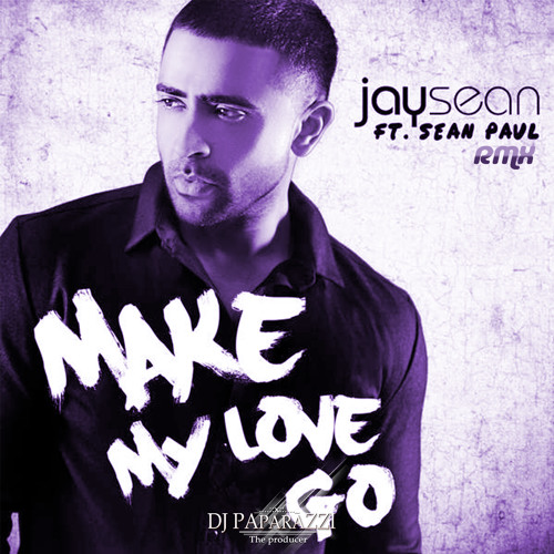 Jay Sean Feat. Sean Paul – Make My Love Go (Ee Bee Bootleg)