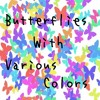 Butterflies With Various Colors / CrossFade