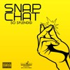 Download SPLENDID - SNAP CHAT (RAW) Mp3