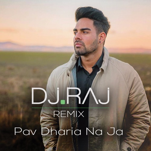 DJ RAJ | PAV DHARIA | NA JA (DESI MIX) | LATEST PUNJABI
