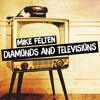 Mike Felten It All Ends Here