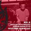 Flowdan - Horror Show Style (Mr.K Bootleg) [FKOF Free Download]