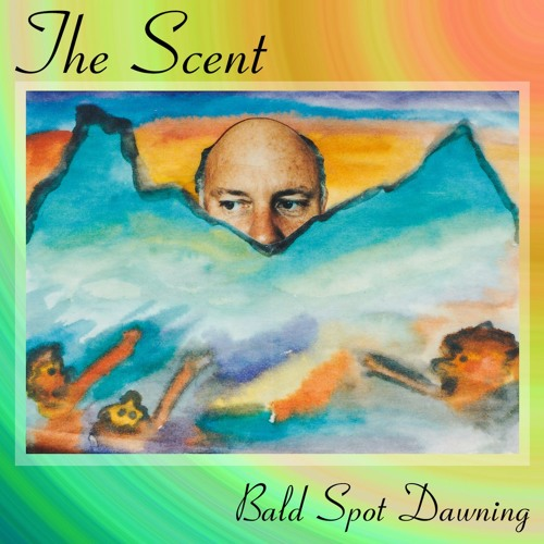 The Scent - Bald Spot Dawning