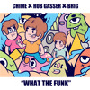 Chime, Rob Gasser, Brig - What The Funk